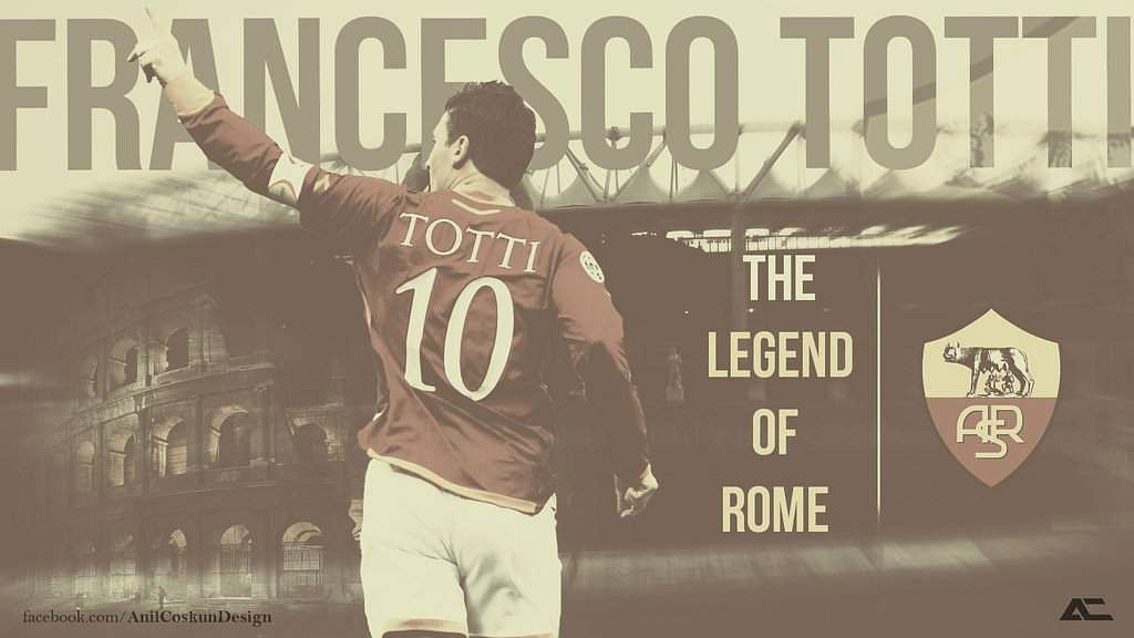 francesco_totti___the_legend_of_rome___by_a2nil-d6xvv8m
